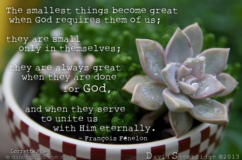 The Smallest things become great
